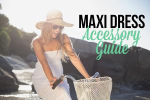 Maxi dress accessory guide.