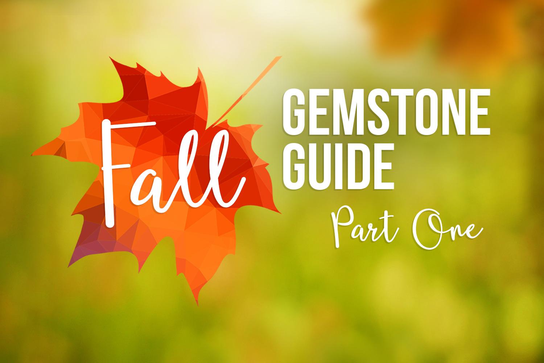 Fall 2016 Gemstone Guide